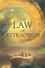 The Law of Attraction : How to Make it Work for You - Esther Hicks