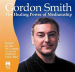 The Healing Power of Mediumship - Gordon Smith