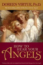 How to Hear Your Angels - Doreen Virtue