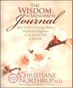 The Wisdom of Menopause Journal  :  Your Guide to Creating Vibrant Health and Happiness in the Second Half of Your Life - Christiane Northrup