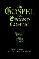 The Gospel of the Second Coming - Timothy Freke