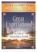 The Law of Attraction in Action : Episode I - Esther Hicks
