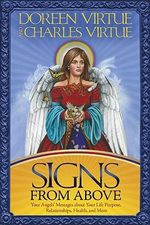 Signs from Above  :  Your Angels' Messages about Your Life Purpose, Relationships, Health, and More - Doreen Virtue