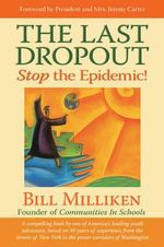 The Last Dropout  :  Stop the Epidemic! - Bill Milliken