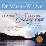 Change Your Thoughts Meditations :  Do the Tao Now! - Dr. Wayne W. Dyer