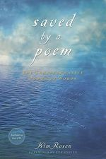 Saved by a Poem  :  The Transformative Power of Words - Kim Rosen