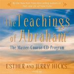 The Teachings of Abraham :  The Master Course Audio - Esther Hicks