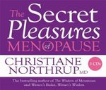 Secret Pleasures of the Menopause - Christiane Northrup