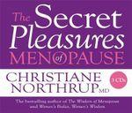 Secret Pleasures of the Menopause - Christiane Northrup