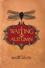 Waiting for Autumn - Scott Blum
