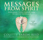 Messages from Spirit : Exploring Your Connection to Divine Guidance - Colette Baron-Reid