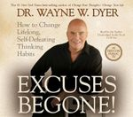 Excuses Begone! :  How to Change Lifelong, Self-Defeating Thinking Habits - Wayne W. Dyer