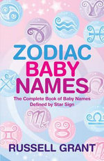 Zodiac Baby Names  : The Complete Book of Baby Names Defined by Star Sign - Russell Grant