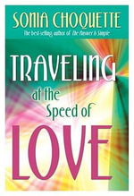 Traveling at the Speed of Love - Sonia Choquette