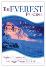 The Everest Principle : How to Achieve the Summit of Your Life - Stephen C Brewer