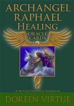Archangel Raphael Healing Oracle Cards : A 44-Card Deck and Guidebook - Doreen Virtue