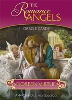 The Romance Angels Oracle Cards : A 44-Card Deck and Guidebook - Doreen Virtue