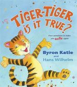 Tiger, Tiger Is It True? :  Four Questions to Make You Smile Again - Byron Katie