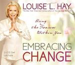 Embracing Change : Using the Treasures Within You - Louise L. Hay