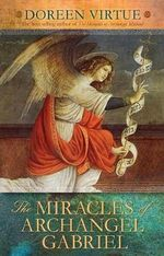 The Miracles of Archangel Gabriel - Doreen Virtue