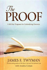 The Proof  :  A 40-Day Program for Embodying Oneness - James F Twyman