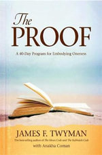 The Proof : A 40-Day Program for Embodying Oneness - James F. Twyman