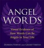 Angel Words  :  Visual Evidence of How Words Can Be Angels in Your Life - Doreen Virtue