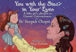 You with the Stars in Your Eyes  : A Little Girl's Glimpse at Cosmic Consciousness - Deepak Chopra