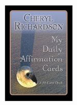 My Daily Affirmations Cards  :  A 50-Card Deck plus Dear Friends Card - Cheryl Richardson