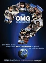 The Omg Chronicles : One Man's Quest to Discover What God Means to People All Over the World - Peter Rodger
