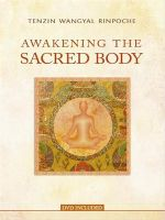 Awakening the Sacred Body - Tenzin Wangyal Rinpoche