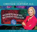 Women's Bodies, Women's Wisdom - Christiane Northrup