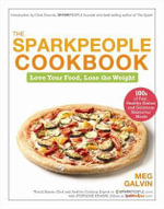 The Sparkpeople Cookbook : Love Your Food, Lose the Weight - Meg Galvin