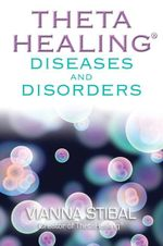 ThetaHealing Diseases & Disorders - Vianna Stibal