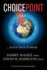 Choice Point : Align Your Purpose - Harry Massey