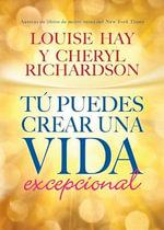 Tu Puedes Crear Una Vida Excepcional - Louise L Hay