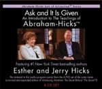Ask and it is Given : An Introduction to the Teachings of Abraham - Hicks - Esther Hicks