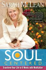 Soul Centered : Transform Your Life in 8 Weeks with Meditation - Sarah MC Lean
