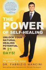 The Power of Self-Healing : Unlock Your Natural Healing Potential in 21 Days - Fabrizio Mancini