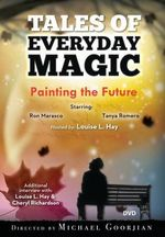 Painting the Future : A Tales of Everyday Magic - Louise L. Hay