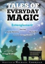 Entanglement : A Tales of Everyday Magic - Gregg Braden