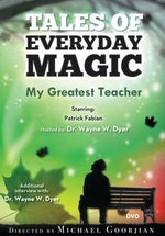 My Greatest Teacher : A Tales of Everyday Magic - Dr. Wayne W. Dyer