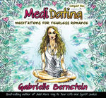 Medidating : Meditations for Fearless Romance - Gabrielle Bernstein