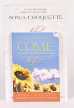 Sonia Choquette Gift Pack : Includes Power of Your Spirit and The Time HasCome - Choquette Sonia