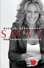 Savvy : Ingredients for Success - Rachael Bermingham