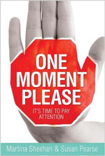 One Moment Please : It's Time to Pay Attention - Pearse Susan