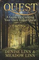 Quest : A Guide for Creating Your Own Vision Quest - Denise Linn