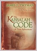 The Kabbalah Code : A True Adventure - James F Twyman
