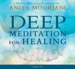 Deep Meditation for Healing - Anita Moorjani