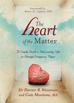 The Heart of the Matter : A Simple Guide to Discovering Gifts in Strange Wrapping Paper - Darren R. Weissman